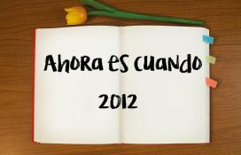 AHORA ES CUANDO <br>(2012)