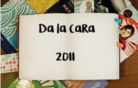 DA LA CARA <br>(2011)