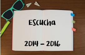 ESCUCHA <br>(2014-2016)