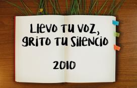 LLEVO TU VOZ, GRITO TU SILENCIO (2010)