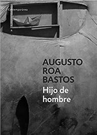 Hijo de hombre, de Augusto Roa Bastos